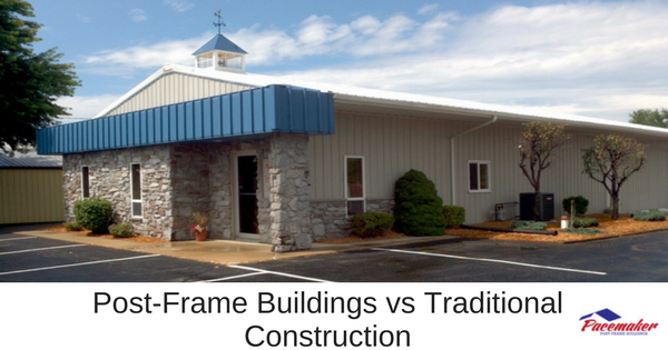 Traditional Construction post-frame buildings vs traditional construction