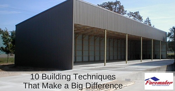 10 Building Techniques that Make a Big Difference