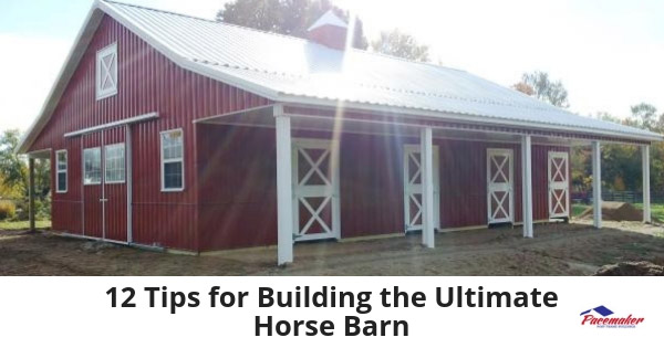 12-Tips-for-Building-the-Ultimate-Horse-Barn-315