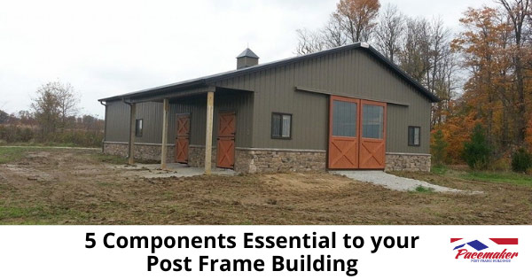 5-Components-Essential-to-your-Post-Frame-Building