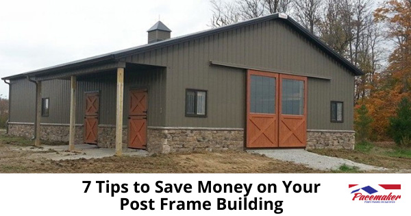 7-Tips-to-Save-Money-on-Your-Post-Frame-Build