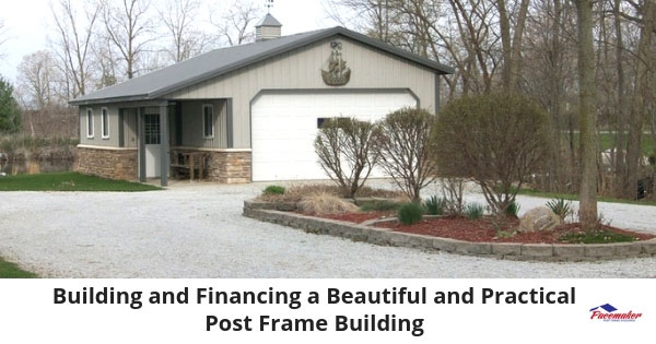 Building-and-Financing-a-Beautiful-and-Practical-Post-Frame-Building-315