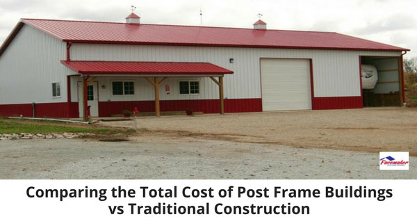 Comparing the Total Cost of Post Frame Buildings vs Traditional ...