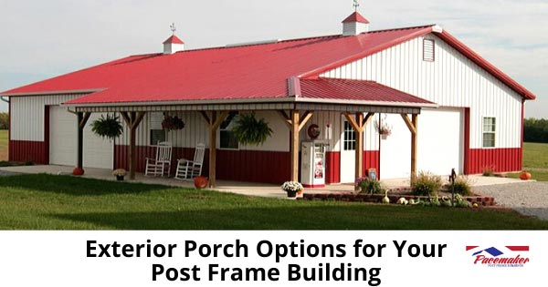 Exterior-Porch-Options-for-Your-Post-Frame-Building