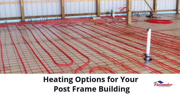 Heating-Options-for-Your-Post-Frame-Building-315