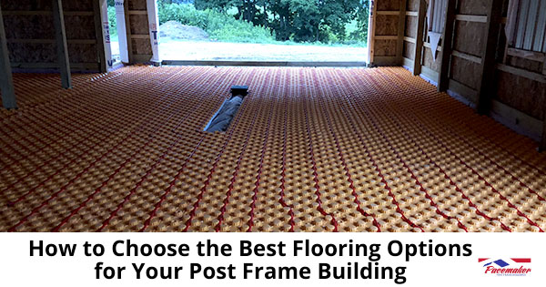 How-to-Choose-the-Best-Flooring-Options-for-Your-Post-Frame-Building-700