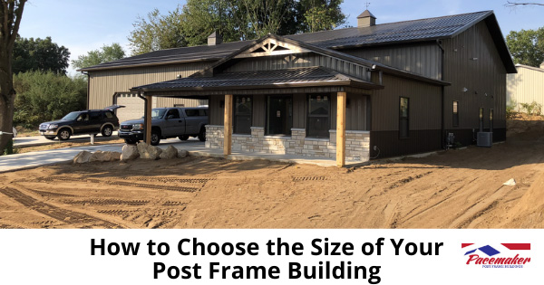 How-to-Choose-the-Size-of-Your-Post-Frame-Building-700