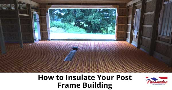 How-to-Insulate-Your-Post-Frame-Building.