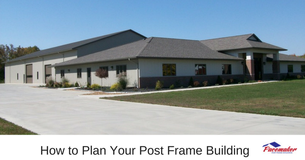 How to Plan Your Post Frame Building -315