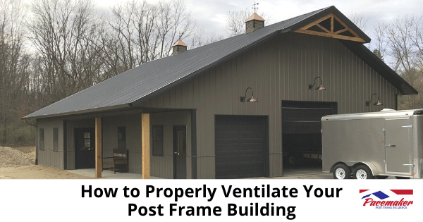 How-to-Properly-Ventilate-Your-Post-Frame-Building.