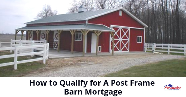 How-to-Qualify-for-A-Post-Frame-Barn-Mortgage-315