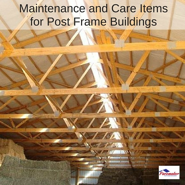 Maintenance and Care Items for Post Frame Buildings - 600