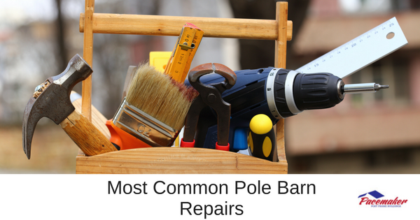Most Common Pole Barn Repairs