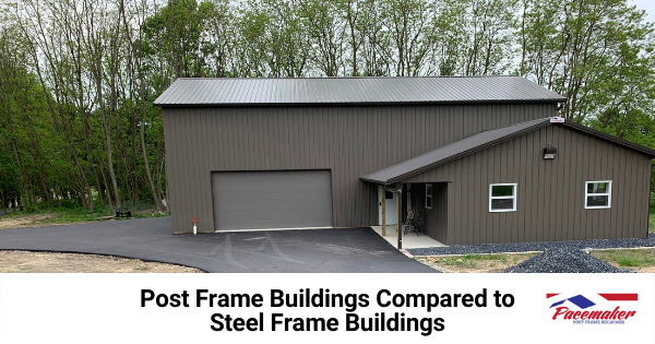 Post-Frame-Buildings-Compared-to-Steel-Frame-Buildings.