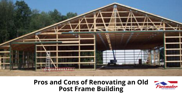 Post Frame building being renovated