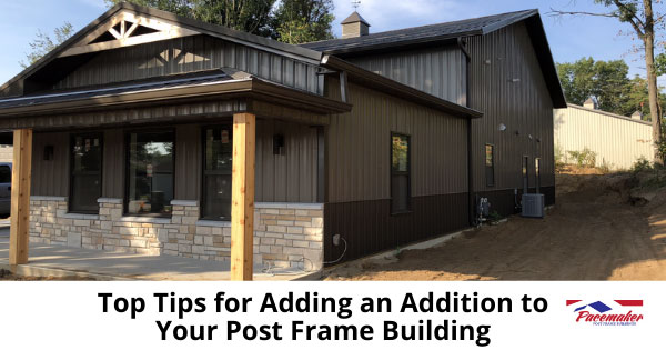 Top-Tips-for-Adding-an-Addition-to-Your-Post-Frame-Building-315