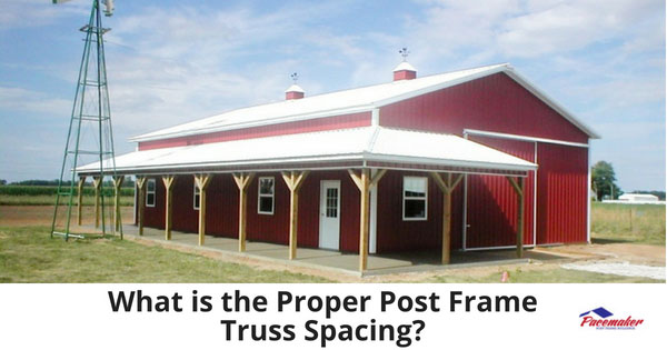What-is-the-Proper-Post-Frame-Truss-Spacing-315