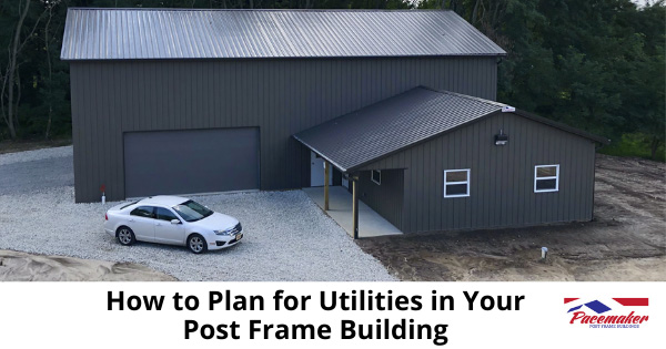 Well planned and built Post frame building with white car parked in driveway.